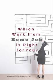 which work from home jobs are right for you work from home