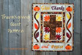 thanksgiving and praise quilt pattern give thanks and praise catholic mommy blogs