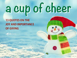 a cup of cheer 13 quotes on the joy and importance of giving