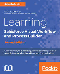 learning salesforce visual workflow and process builder second
