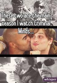 Criminal Minds Meme - two are the main reason i watch criminal minds