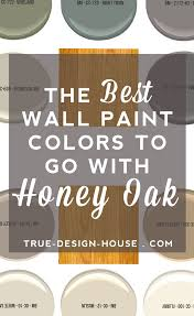 Best Bedroom Paint Colors by The Best Wall Paint Colors To Go With Honey Oak U2014 True Design House