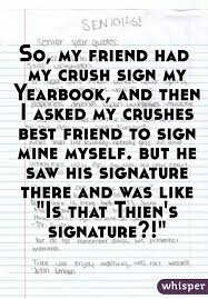 find my yearbook photo so my friend had my crush sign my yearbook and then i asked my