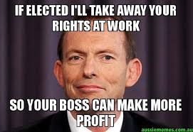 Profit Meme - if elected i ll take away your rights at work so your boss can