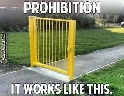 It Works Memes - prohibition works like this marijuana memes legalize weed