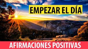 imagenes positivas para empezar el dia afirmaciones positivas para empezar el dia con optimismo