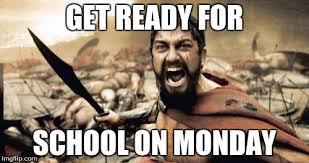 Monday School Meme - sparta leonidas meme imgflip