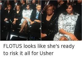 Meme Michelle Obama - flotus looks like she s ready to risk it all for usher flotus looks