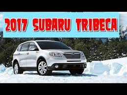 Subaru Tribeca Interior 2017 Subaru Tribeca Redesign Interior And Exterior Youtube