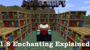 Minecraft Enchanting Table Bookshelves Minecraft 1 8 Enchanting Explained Youtube