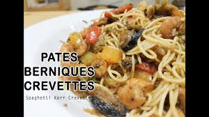 cuisiner les berniques pâtes aux ker berniques et crevettes