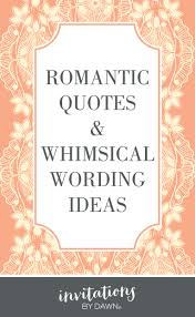 romantic quotes wedding quotes and whimsical wording ideas
