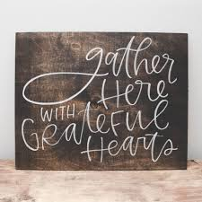 gather here wood sign grateful heart wood signs and decoration