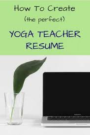 Sample Resume Of A Teacher by New Yoga Teacher Resume Sample Yoga Pinterest Yoga Teacher