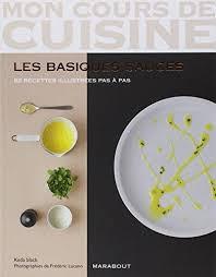 mon cours de cuisine marabout 9782501064125 mon cours de cuisine les basiques sauces 82 recettes