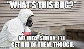 Exterminator Meme - tales from pest control album on imgur