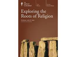 exploring the roots of religion the great courses