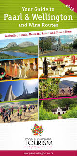 your guide to paarl u0026 wellington and wine routes 2016 by paarl