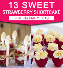 strawberry shortcake birthday party ideas strawberry shortcake birthday party ideas