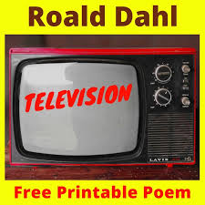 free printable roald dahl poem television turn it off all
