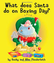 what does santa do on boxing day becky plenderleith allan