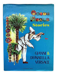 south beach stories book by gianni u0026 donatella versace signed