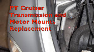 pt cruiser transmission and motor mounts replacement youtube