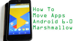 app to sd card for android move apps to sd card on android 6 0 marshmallow