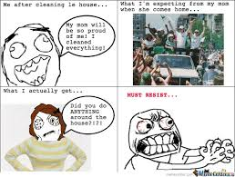 House Cleaning Memes - me after cleaning le house by serkan meme center