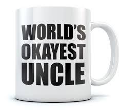 funny coffee mug world u0027s okayest uncle funny coffee mug novelty birthday