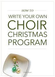how to write your own choir program danyew