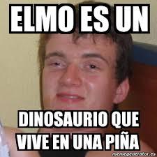 Meme Stoner - meme stoner stanley elmo es un dinosaurio que vive en una pi祓a