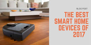 Best Smart Home Device The Best Smart Home Devices Of 2017