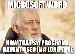 Microsoft Word Meme - clients from hell microsoft word can do anything