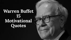 quote from warren buffett warren buffet 15 motivational quotes youtube