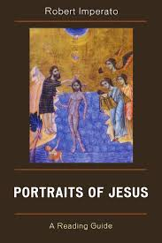 portraits of jesus a reading guide robert imperato
