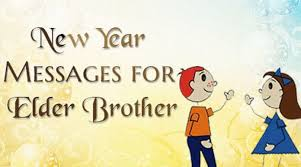 New Wedding Anniversary Message To New Year Messages For Elder Brother Text Messages Sample