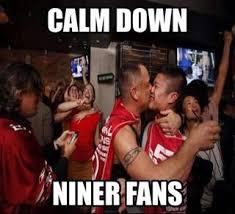 Niners Memes - 22 meme internet calm down niner fans