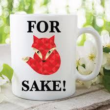 novelty coffee mugs funny novelty for fox sake mugs beer cup coffee mug tea cups