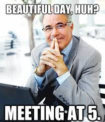 Work Meeting Meme - 14 amusing work related memes that we can all identify with part 2