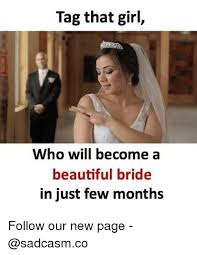 Beautiful Girl Meme - tag that girl who will become a beautiful bride in just few months