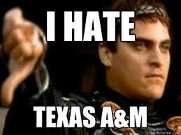 Texas A M Memes - i hate texas a m downvoting roman quickmeme
