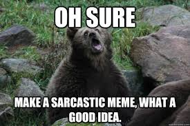 Bear Memes - image 906760 sarcastic bear know your meme