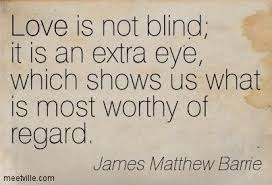 Love Blind Definition Love Is Not Blind Quote Meaning Love Quotes Collections