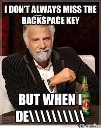 Fuck Me Meme - backspace key y u always fuck me up by mslosttreasure meme center