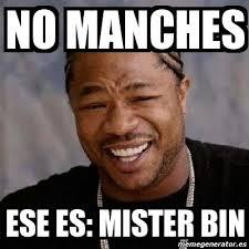 Bin Meme - memes de mister bin de best of the funny meme