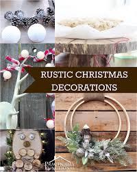 rustic christmas diy rustic christmas decorations