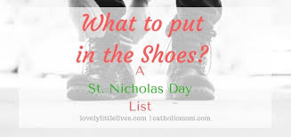 where do you put a st what to put in the shoes a st nicholas day list catholicmom