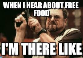 I Like Food Meme - when i hear about free food on memegen