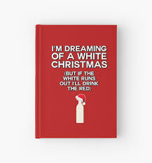i m dreaming of a i m dreaming of a white wine christmas hardcover journals by